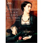 Jewellery in the Age of Queen Victoria: A Mirror to the World (ISBN=9780714128191)
