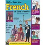 MAKE OVER YOUR FRENCH IN JUST 3 WEEKS! W(ISBN=9780071635912)